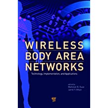 Wireless Body Area Networks: Technology, Implementation, and Applications (English Edition)