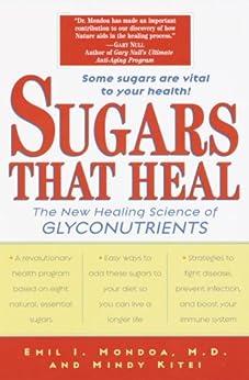 """Sugars That Heal: The New Healing Science of Glyconutrients (English Edition)"",作者:[Emil I. Mondoa, Mindy Kitei]"