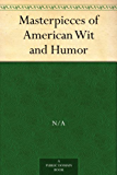 Masterpieces of American Wit and Humor (免费公版书) (English Edit…
