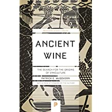 Ancient Wine: The Search for the Origins of Viniculture (Princeton Science Library Book 76) (English Edition)