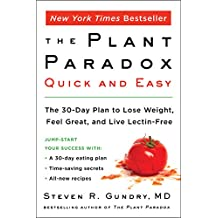 The Plant Paradox Quick and Easy: The 30-Day Plan to Lose Weight, Feel Great, and Live Lectin-Free (English Edition)