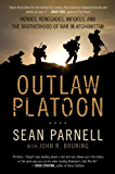 Outlaw Platoon: Heroes, Renegades, Infidels, and the Brother…