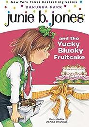 Junie B. Jones #5: Junie B. Jones and the Yucky Blucky Fruitcake (English Edition)