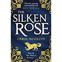 The Silken Rose: The spellbinding and completely gripping new story of England's forgotten queen . . . (The She-Wolves Trilogy) (English Edition)