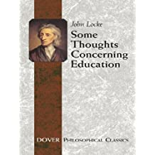 Some Thoughts Concerning Education: (Including Of the Conduct of the Understanding) (Dover Philosophical Classics) (English Edition)