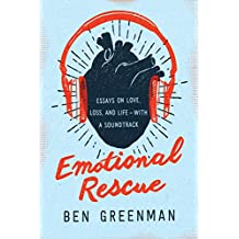 Emotional Rescue: Essays on Love, Loss, and Life--With a Soundtrack (English Edition)