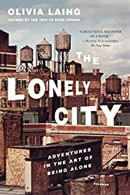 The Lonely City: Adventures in the Art of Being Alone (English Edition)
