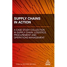 Supply Chains in Action: A Case Study Collection in Supply Chain, Logistics, Procurement and Operations Management (English Edition)