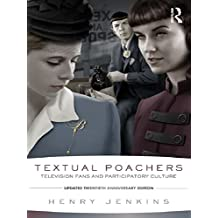 Textual Poachers: Television Fans and Participatory Culture (English Edition)