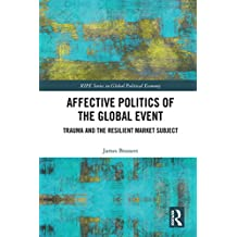 Affective Politics of the Global Event: Trauma and the Resilient Market Subject (RIPE Series in Global Political Economy) (English Edition)