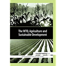 The WTO, Agriculture and Sustainable Development (English Edition)