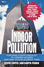 Indoor Pollution: Safeguard Yourself and Your Family Against Hidden Contaminants, at Home and at Work (English Edition)