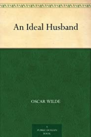 An Ideal Husband (理想丈夫) (免費公版書) (English Edition)