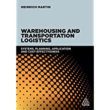 Warehousing and Transportation Logistics: Systems, Planning, Application and Cost Effectiveness (English Edition)