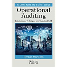 Operational Auditing: Principles and Techniques for a Changing World (Internal Audit and IT Audit Book 11) (English Edition)