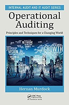"""Operational Auditing: Principles and Techniques for a Changing World (Internal Audit and IT Audit Book 11) (English Edition)"",作者:[Hernan Murdock]"
