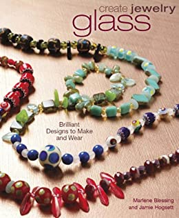"""Create Jewelry: Glass: Brilliant Designs to Make and Wear (Create Jewelry series) (English Edition)"",作者:[Marlene Blessing]"