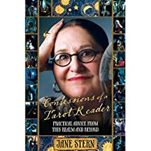Confessions of a Tarot Reader: Practical Advice From This Realm And Beyond (English Edition)