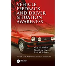 Vehicle Feedback and Driver Situation Awareness (Human Factors in Road and Rail Transport) (English Edition)
