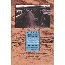 Across the Wire: Life and Hard Times on the Mexican Border (English Edition)