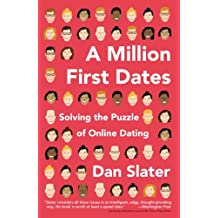 A Million First Dates: Solving the Puzzle of Online Dating (English Edition)