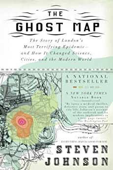 """The Ghost Map: The Story of London's Most Terrifying Epidemic--and How It Changed Science, Cities, and the Modern World (English Edition)"",作者:[Steven Johnson]"