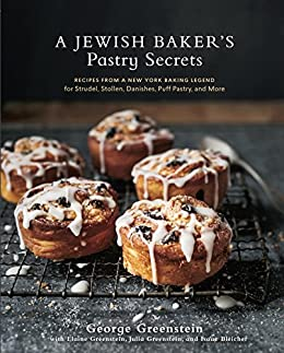 """""""A Jewish Baker's Pastry Secrets: Recipes from a New York Baking Legend for Strudel, Stollen, Danishes, Puff Pastry, and More (English Edition)"""",作者:[George Greenstein, Elaine Greenstein, Julia Greenstein, Isaac Bleicher]"""