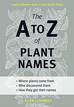 """""""The A to Z of Plant Names: A Quick Reference Guide to 4000 Garden Plants (English Edition)"""",作者:[Allen J. Coombes]"""