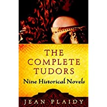 The Complete Tudors: Nine Historical Novels (English Edition)