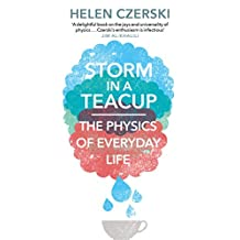 Storm in a Teacup: The Physics of Everyday Life (English Edition)