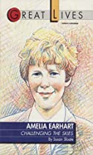 Amelia Earhart: Challenging the Skies Great Lives Series (English Edition)