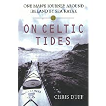 On Celtic Tides: One Man's Journey Around Ireland by Sea Kayak (English Edition)