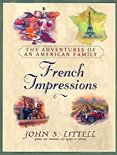 French Impressions:: The Adventures of an American Family (English Edition)