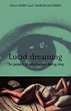 Lucid Dreaming: The Paradox of Consciousness During Sleep (English Edition)