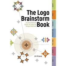 The Logo Brainstorm Book: A Comprehensive Guide for Exploring Design Directions (English Edition)