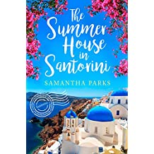 The Summer House in Santorini: A wonderfully uplifting romance novel to escape lockdown with! (English Edition)