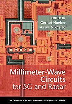 """Millimeter-Wave Circuits for 5G and Radar (The Cambridge RF and Microwave Engineering Series) (English Edition)"",作者:[Gernot Hueber, Ali M. Niknejad]"