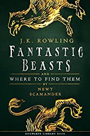 Fantastic Beasts and Where to Find Them (Hogwarts Library book) (English Edition)