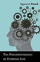 The Psychopathology of Everyday Life (English Edition)