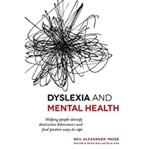 Dyslexia and Mental Health: Helping people identify destructive behaviours and find positive ways to cope (English Edition)