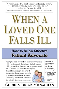 """""""When a Loved One Falls Ill: How to Be an Effective Patient Advocate (English Edition)"""",作者:[Brian Monaghan, Gerri Monaghan]"""