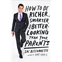 How to Be Richer, Smarter, and Better-Looking Than Your Parents (English Edition)
