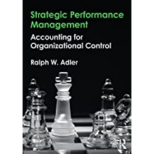 Strategic Performance Management: Accounting for Organizational Control (English Edition)