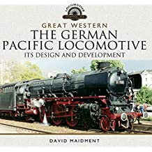 Great Western: The German Pacific Locomotive: Its Design and Development (Locomotive Portfolios) (English Edition)