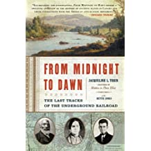 From Midnight to Dawn: The Last Tracks of the Underground Railroad (English Edition)