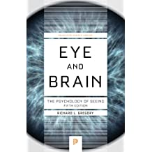 Eye and Brain: The Psychology of Seeing - Fifth Edition (Princeton Science Library Book 80) (English Edition)