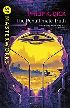 """The Penultimate Truth (S.F. MASTERWORKS) (English Edition)"",作者:[Philip K. Dick]"