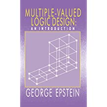Multiple-Valued Logic Design: an Introduction (English Edition)