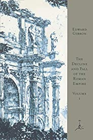 The Decline and Fall of the Roman Empire, Volume I: A.D. 180 to A.D. 395 (A Modern Library E-Book) (English Ed