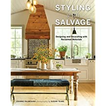 Styling with Salvage: Designing and Decorating with Reclaimed Materials (English Edition)